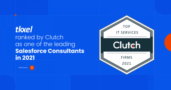 Tkxel: Ranked by Clutch as One of the Leading Salesforce Consultants in 2021